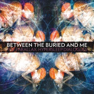 Between The Buried And Me - The Parallax: Hypersleep Dialogues Cover
