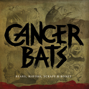 Cancer Bats - Bears, Mayors, Scraps & Bones Cover