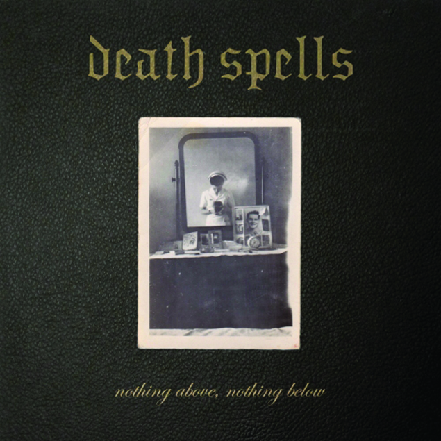 Death Spells - 'Nothing Above, Nothing Below' Cover