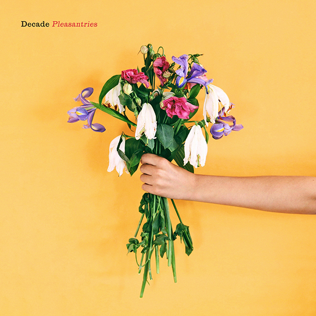 Decade - 'Pleasantries' Cover