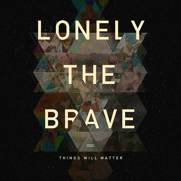 LONELY THE BRAVE – 'THINGS WILL MATTER' Cover
