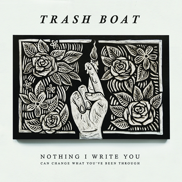 Image result for Nothing I Write You Can Change What You've Been Through trash boat