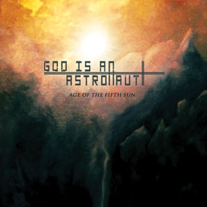 God Is An Astronaut - Age Of The Fifth Sun Cover