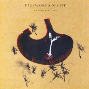 Fireworks Night - As Fools We Are Cover
