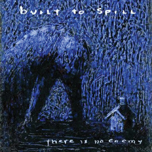 Built To Spill - There Is No Enemy Cover