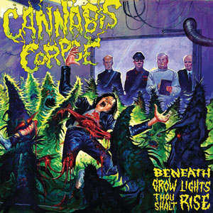 Cannabis Corpse - Beneath Grow Lights Thou Shalt Rise Cover
