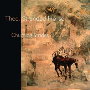 Thee, Stranded Horse - Churning Strides Cover
