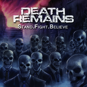 Death Remains - Stand. Fight. Believe. Cover