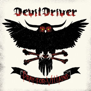 DevilDriver - 'Pray For Villains' Cover