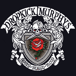 Dropkick Murphys - Signed And Sealed In Blood Cover