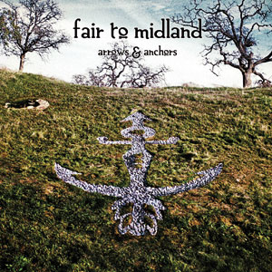 Fair To Midland - Arrows & Anchors Cover