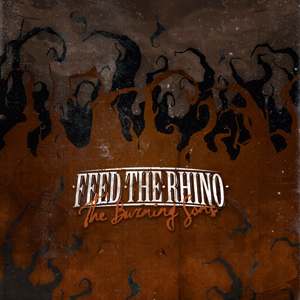 Feed The Rhino - The Burning Sons Cover