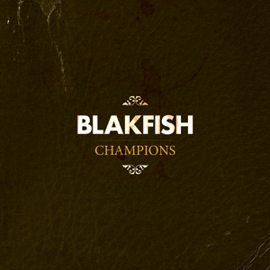 Blakfish - 'Champions' Cover