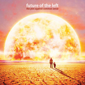Future Of The Left - the plot against common sense Cover