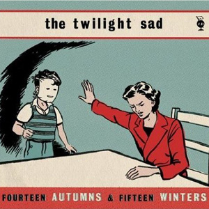 The Twilight Sad - Fourteen Autumns Cover