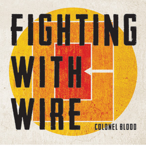 Fighting With Wire - Colonel Blood Cover