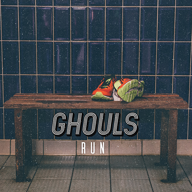 Ghouls - 'Run' Cover