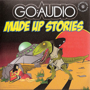Go:Audio - 'Made Up Stories' Cover