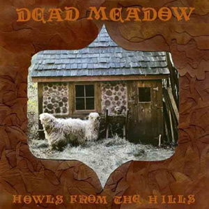 Dead Meadow - Howls From The Hills Cover