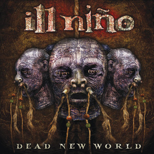 Ill Nino - Dead New World Cover