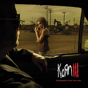 Korn - Korn III: Remember Who You Are Cover
