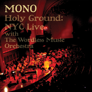 Mono - Holy Ground: NYC Live With The Wordless Music Orchestra Cover