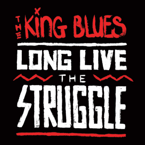 The King Blues - Long Live The Struggle Cover