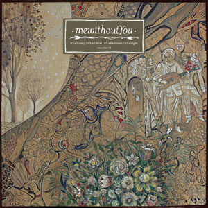 MEWITHOUTYOU - ''IT'S ALL CRAZY! IT'S ALL FALSE! IT'S ALL A DREAM! IT'S ALRIGHT' Cover