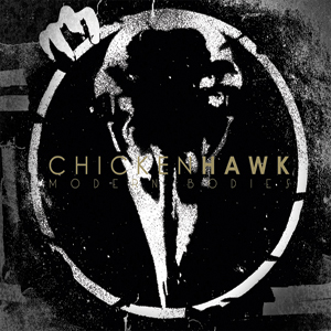 Chickenhawk - Modern Bodies Cover