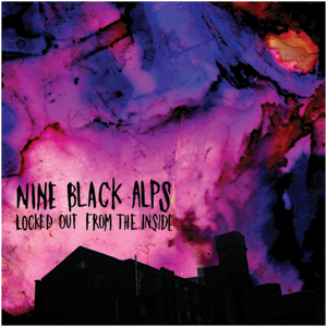 Nine Black Alps - 'Locked Out From The Inside' Cover