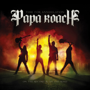 Papa Roach - Time For Annihilation: On The Record And On The Road Cover