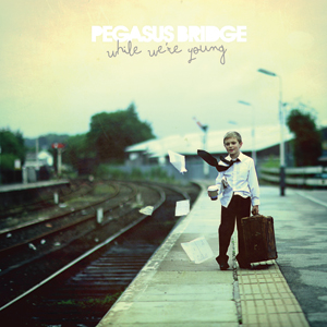 Pegasus Bridge - While We're Young Cover