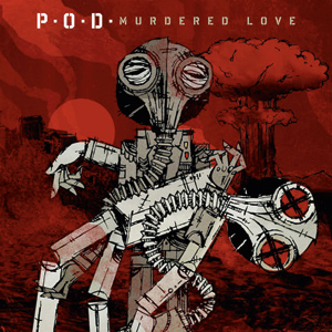 P.O.D. - Murdered Love Cover