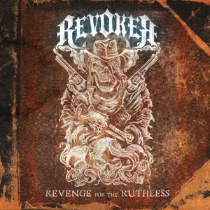 Revoker - Revenge For The Ruthless Cover