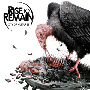 Rise To Remain - City of Vultures Cover
