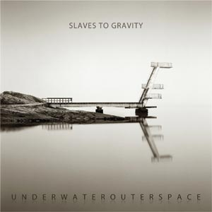 Slaves To Gravity - Underwaterouterspace Cover