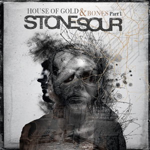 Stone Sour - House Of Gold & Bones Part 1 Cover