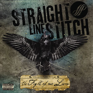 Straight Line Stitch - The Fight Of Our Lives Cover