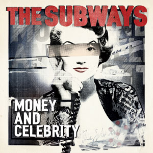 The Subways - Money & Celebrity Cover