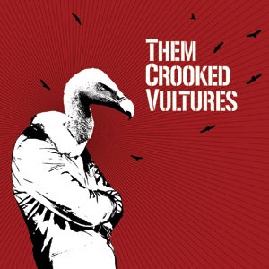 Them Crooked Vultures - Them Crooked Vultures Cover