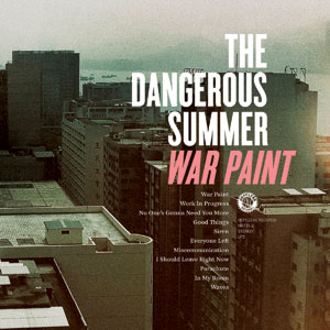 The Dangerous Summer - War Paint Cover
