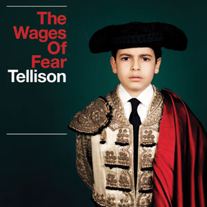 Tellison - The Wages Of Fear Cover