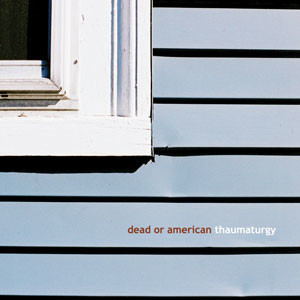 Dead Or American - Thaumaturgy Cover