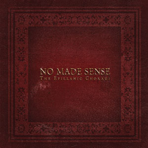 NO MADE SENSE - THE EPILLANIC CHORAGI Cover