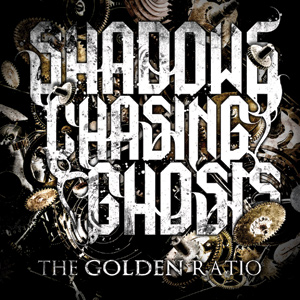 Shadows Chasing Ghosts - The Golden Ratio Cover