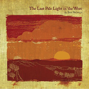 Ben Nichols - The Last Pale Light In The West Cover