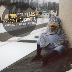 The Wonder Years - Suburbia, I've Given You All And Now I'm Nothing Cover