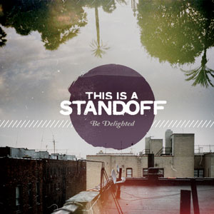 This Is A Standoff - Be Delighted Cover