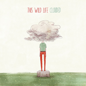 This Wild Life - Clouded Cover