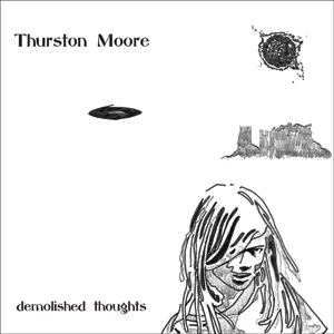 Thurston Moore - Demolished Thoughts Cover